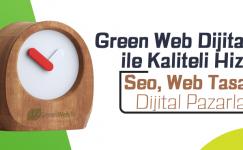 Green Web Dijital Ajans ile Kaliteli Hizmet!
